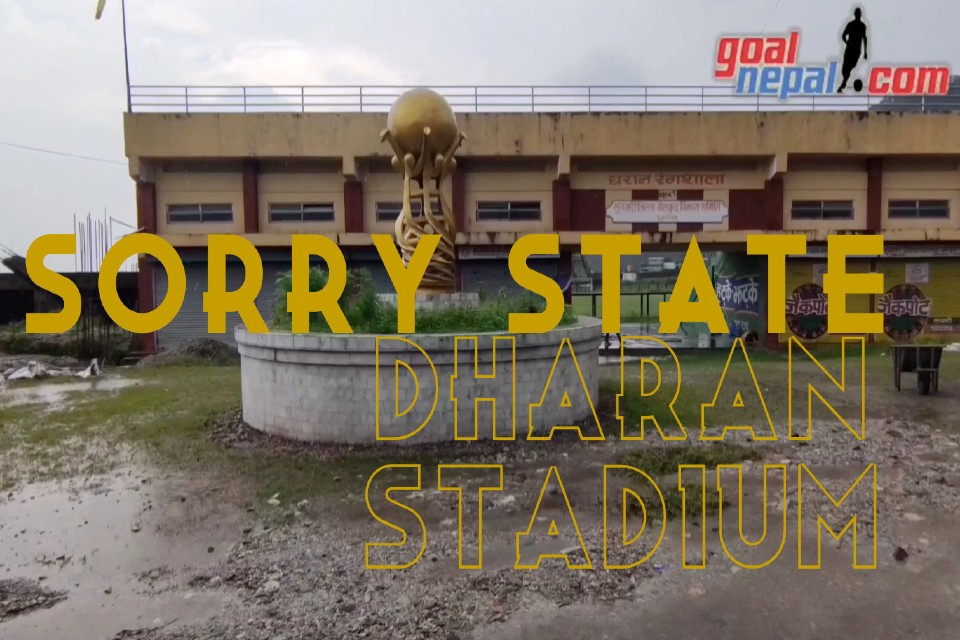 When Will Dharan Stadium Be Ready ? (VIDEO)